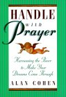 "本文摘自Alan Cohen的書""Handle with Prayer""。"
