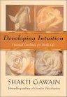 Entwicklung der Intuition von Shakti Gawain.