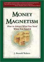 bokomslag: Money Magnetism: How to Attract What You Need When You Need It av J. Donald Walters.