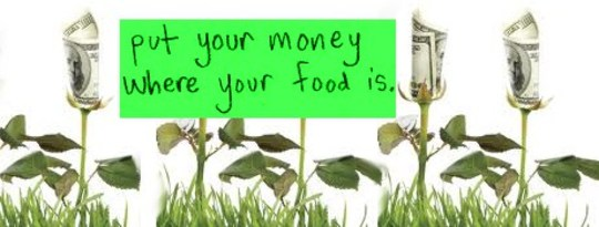 Put Your Money Where Your Mouth Is: Financing Our Foodshed