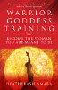 Warrior Goddess Training : HeatherAsh Amara가 있어야하는 여성이 되십시오.