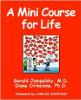 Un mini curso para la vida, por Diane Cirincione y Gerald Jampolsky.