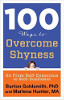100 Ways to Overcome Shyness: Go From Self-Conscious to Self-Confident by Barton Goldsmith PhD and Marlena Hunter MA.