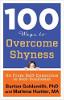 100 manieren om verlegenheid te overwinnen: ga van zelfbewust naar zelfverzekerd door Barton Goldsmith PhD en Marlena Hunter MA.