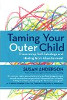 Taming Your Child Outer: Overcoming Sabotage Self - After Abandonment by Susan Anderson.