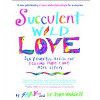 Succulent Wild Love: Six Powerful Habits for Feeling More Love More vaak van SARK en John Waddell.