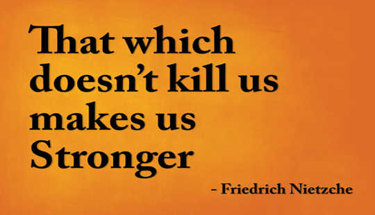 that which doesn t destroy us only makes us stronger In a way, what doesn't kills us (really) makes us stronger  there are english  translations that substitute 'kill' by 'destroy' stressing the debate context  i think  the saying is right but addresses only a narrow subset of the changes wrought.