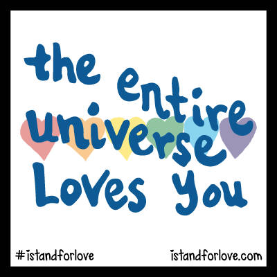 das gesamte Universum liebt dich