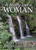 To Really Love a Woman by Joyce Vissell and Barry Vissell.