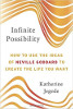 Infinite Possibility: How to Use the Ideas of Neville Goddard to Create the Life You Want by Katherine Jegede