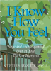 I Know How You Feel: Hope and Encouragement Even in your Darkest Moments by Cynthia Legette Davis.