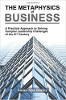 The Metaphysics of Business: A Practical Approach to Solving Leadership Leadership Challenges of the 21st Century by Susan Ann Darley.