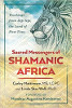 Sacred Messengers of Shamanic Africa: Teachings from Zep Tepi, the Land of First Time by Carley Mattimore MS LCPC and Linda Star Wolf Ph.D.