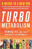Turbo Metabolism: 8 Weeks to a New You: Preventing and Reversing Diabetes, Obesity, Heart Disease, and Other Metabolic Diseases by Treating the Causes by Pankaj Vij, MD, FACP