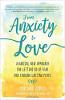 จากความวิตกกังวลสู่ความรัก: แนวทางใหม่สุดขั้วเพื่อการปลดปล่อยความกลัวและค้นหาสันติสุขที่ยั่งยืน โดย Corinne Zupko
