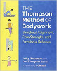 The Thompson Method of Bodywork: Structural Alignment, Core Strength, and Emotional Release by Cathy Thompson and Tara Thompson Lewis