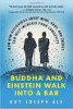 Buddha and Einstein Walk Into a Bar: How New Discoveries About Mind, Body, and Energy Can Help Increase Your Longevity by Guy Joseph Ale