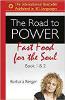 The Road to Power: Fast Food for the Soul (Buku 1 & 2) oleh Barbara Berger.