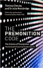 The Premonition Code: The Science of Precognition، How Sensing the Future Can Change Your Life by Theresa Cheung and Julia Mossbridge