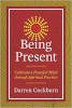 Anwesend sein: Pflegen Sie einen friedvollen Geist durch spirituelle Praxis von Darren Cockburn