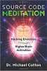 Source Code Meditation: Hacking Evolution through Higher Brain Activation by Dr. Michael Cotton