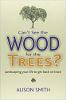Не можете увидеть лес для деревьев? Озеленение вашей жизни, чтобы вернуться на трассу Элисон Смит