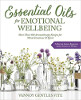 Essential Oils for Emotional Wellbeing: More Than 400 Aromatherapy Recipes for Mind, Emotions & Spirit by Vannoy Gentles Fite