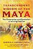 Maya-alueen transsendenttinen viisaus: Seremoniat ja elävän perinteen symbolismi, kirjoittanut Gabriela Jurosz-Landa