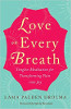 Love on Every Breath: Tonglen Meditation for Transforming Pain into Joy by Lama Palden Drolma