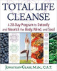 Total Life Cleanse: A 28-Day Program to Detoxify and Nourish the Body, Mind, and Soul by Jonathan Glass M.Ac. C.A.T.
