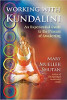 Working with Kundalini: An Experiential Guide to the Process of Awakening by Mary Mueller Shutan
