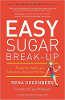 Easy Sugar Break-Up: Break the Habits and Addictions You Control by Rena Greenberg