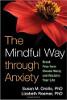 Anksiyete Yoluyla Dikkatli Yol: Kronik Endişeden Kurtulun ve Yaşamınızı Susan M. Orsillo ve Lizabeth Roemer'dan Geri Alın.