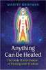 Anything Can Healed: The Body Mirror System of Healing with Chakras van Martin Brofman