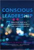 Conscious Leadership: 7 Principles that WILL Change Your Business and Change Your Life by Michael Bianco-Splann