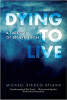 Dying to Live: A Tapestry of Reinvention av Michael Bianco-Splann