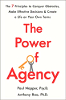 Kekuatan Agensi: 7 Prinsip untuk Mengatasi Hambatan, Membuat Keputusan yang Efektif, dan Menciptakan Kehidupan dengan Persyaratan Anda Sendiri oleh Dr. Paul Napper, Psy.D. dan Dr. Anthony Rao, Ph.D.