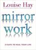 Mirror Work: 21 روز برای بهبود زندگی شما توسط لوئیز هی