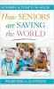 Cómo las personas mayores están salvando al mundo: ¡Activismo de jubilación al rescate! por Thelma Reese y BJ Kittredge.