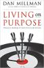 العيش على الهدف: إجابات مباشرة على أسئلة الحياة الصعبة بقلم دان ميلمان