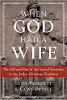 When God had a Wife: The Fall and Rise of the Sacred Feminine in the Judeo-Christian Tradition av Lynn Picknett och Clive Prince