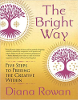 The Bright Way: Five Steps to Freeing the Creative Within door Diana Rowan
