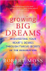 Growing Big Dreams: Manifesting Your Heart's Desires through Twelve Secrets of the Imagination deur Robert Moss.