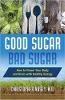 好糖,坏糖:如何用健康的能量为身体和大脑提供动力Christopher Vasey ND