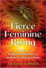 Fierce Feminine Rising: Heal from rovdjurrelationer och recenter din personliga kraft av Anaiya Sophia