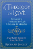 A Theology of Love: Reimagining Christianity via A Course in Miracle deur Richard Smoley