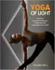 Yoga of Light: Awaken Chakra Energies through the Triangles of Light van Pauline Wills