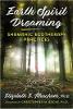 지구 정신 꿈 : Elizabeth E. Meacham 박사의 샤먼 생태 요법 사례