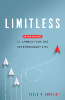 Limitless: Nine Steps to Launch Your One Extraordinary Life by Peter G. Ruppert