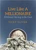 Leef als een miljonair (zonder er een te hoeven zijn) door Vicky Oliver